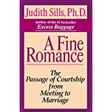 A Fine Romance: The Passage of Courtship from Meeting to Marriage