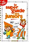 Le super guide des juniors par Goupil