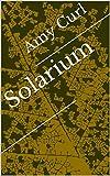 Solarium: The Project, Book One