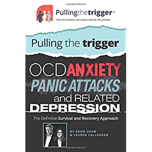 51VPW0iEfpL. SS300  - OCD, Anxiety, Panic Attacks and Related Depression: The Definitive Survival and Recovery Approach (Pulling the Trigger)