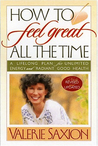 Valerie Bow (How to Feel Great All the Time: A Lifelong Plan for Unlimited Energy and Radiant Good)