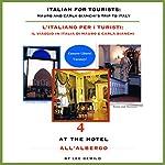Italian for Tourists Fourth Lesson: At the Hotel: L' Italiano per i Turisti Quarta Lezione: All'Albergo | Lee DeMilo