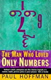 Front cover for the book The Man Who Loved Only Numbers: The Story of Paul Erdos and the Search for Mathematical Truth by Paul Hoffman