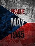 Prague, May 1945