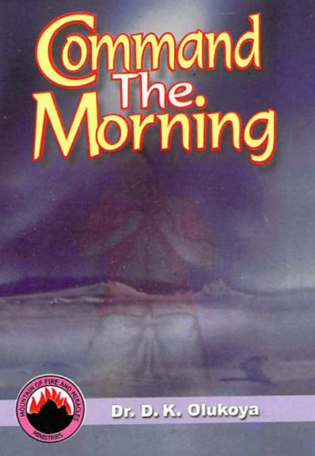Command the morning kindle edition by dr d k olukoya religion command the morning by olukoya dr d k fandeluxe Choice Image