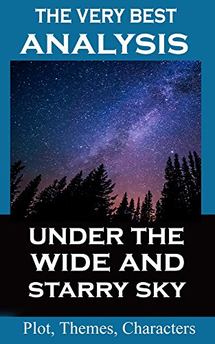 Analysis - Under the Wide and Starry Sky by Nancy Horan (Under The Wide And Starry Sky Summary)