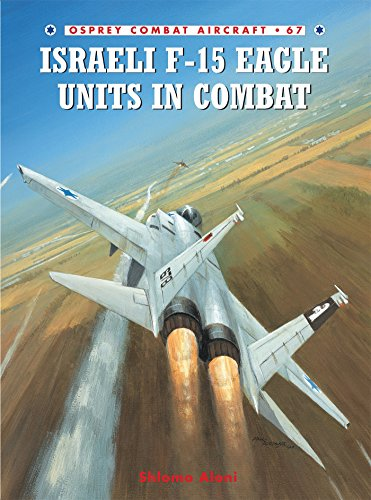 Israeli F-15 Eagle Units in Combat (Combat ()