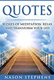 img - for Quotes: 30 Days Of Mediation To Relax And Transform Your Life (Happiness, Success, Motivation, Meditation for beginners, Yoga,) book / textbook / text book