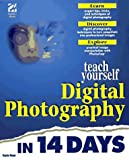 Teach Yourself Digital Photography in 14 Days, Carla Rose, 1568304056