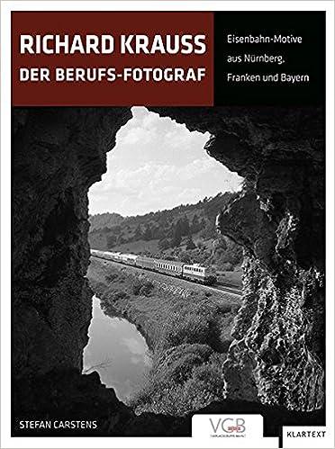 Nürnberg Fotograf richard krauss der berufs fotograf eisenbahn motive aus nürnberg
