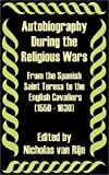 Autobiography During the Religious Wars (1550 - 1630), , 1410202267