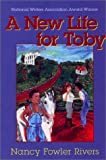 A New Life for Toby, Nancy F. Rivers, 1577360524