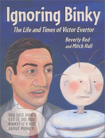 Download Ignoring Binky : The Life and Times of Victor Evertor PDF