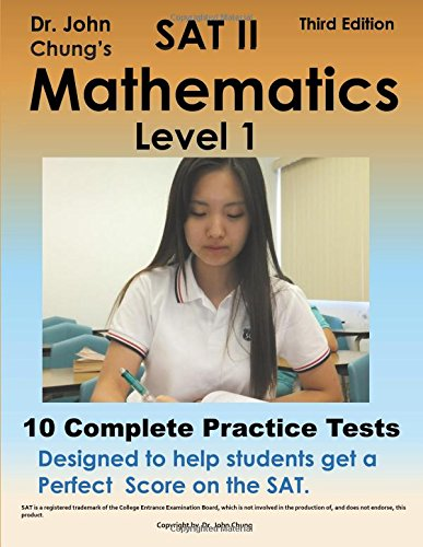 Dr. John Chung's SAT II Math Level 1: 10 Complete Tests designed for perfect score on the SAT. ebook