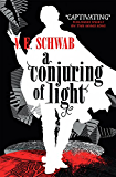 A Conjuring of Light (A Darker Shade of Magic)
