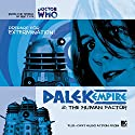 Dalek Empire - 1.2 The Human Factor Audiobook by Nicholas Briggs Narrated by Sarah Mowat, Mark McDonnell, Gareth Thomas, Nicholas Briggs, Alistair Lock