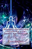 Powerful Mindfulness Meditation with Crystal for Beginners: Utilize Power of Gems in Healing, Relaxation, Release Stress, Enhance Energy