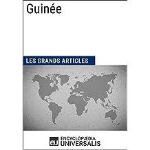 Guinée: Géographie, économie, histoire et politique (French Edition)