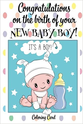 64c0221a3 CONGRATULATIONS on the birth of your NEW BABY BOY! (Coloring Card ...