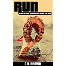 RUN: What To Know About Running Before You Begin (A Complete Beginners Guide: Learn How To Start Running And Jogging)
