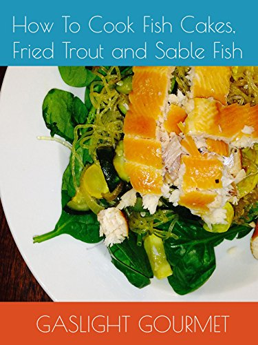 How To Cook Fish Cakes, Fried Trout and Sable Fish by
