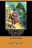 img - for Amanda: A Daughter of the Mennonites (Illustrated Edition) (Dodo Press) book / textbook / text book