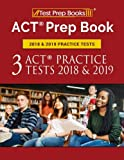 ACT Prep Book 2018 & 2019 Practice Tests: 3 ACT