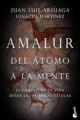 Amalur: Del átomo a la mente (Booket Ciencia) por Arsuaga Ferreras, Juan Luis,Martínez Mendizabal, Ignacio