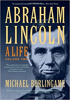 Abraham Lincoln: A Life (Volume 2): Michael Burlingame ...