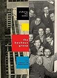 The Bauhaus Group, Nicholas Fox Weber, 0307268365
