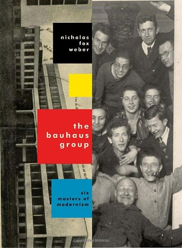Read Online The Bauhaus Group: Six Masters of Modernism PDF