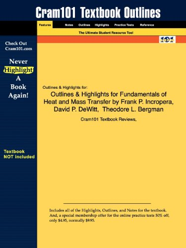 Outlines & Highlights for Fundamentals of Heat and Mass Transfer by Frank P. Incropera, David P. DeWitt,  Theodore L