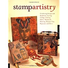 Stamp Artistry: Combining Stamps with Beadwork, Carving, Collage, Etching, Fabric, Metalwork, Painting, Polymer Clay, Repousse, and More