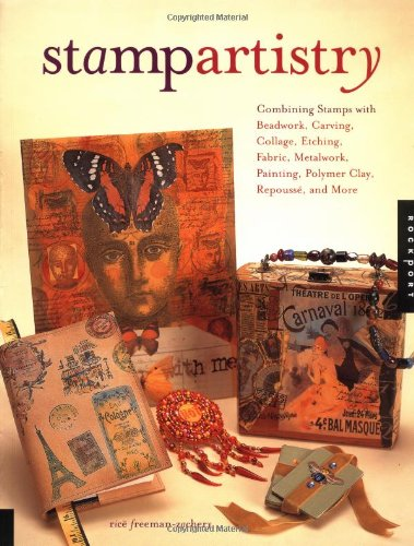 Read Online Stamp Artistry: Combining Stamps With Beadwork, Carving, Collage, Etching, Fabric, Metalwork, Painting, Polymer Clay, Repousse, and More pdf epub