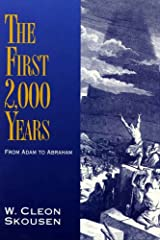 The First 2,000 Years: From Adam to Abraham (The Thousand Years Book 1) Kindle Edition