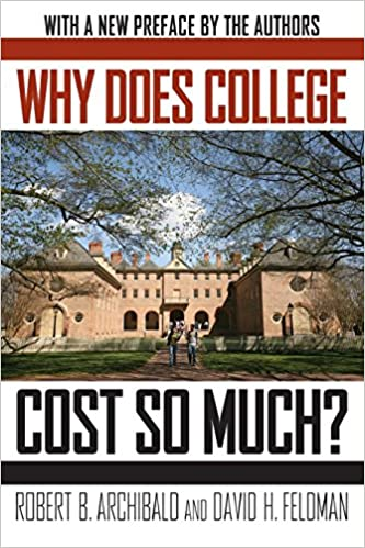 Why Does College Cost So Much Robert B Archibald David H
