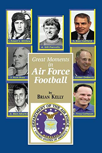 - Great Moments in Air Force Football: From the beginning of football all the way to Coach Calhoun's latest team