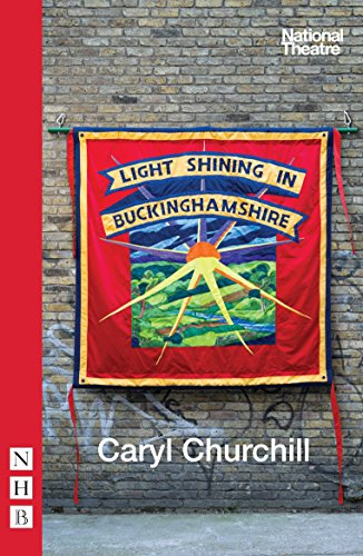 Buckinghamshire Light (Light Shining in Buckinghamshire (NHB Modern Plays))