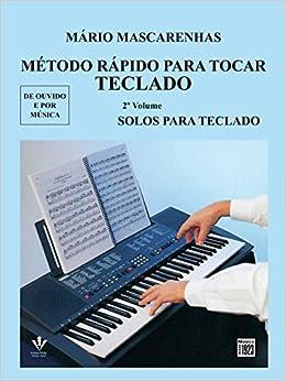 Método Rápido Para Tocar Teclado - Volume 2: Amazon.es: Mário Mascarenhas: Libros