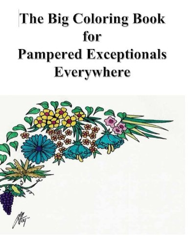 The Big Coloring Book For Pampered Exceptionals Everywhere pdf