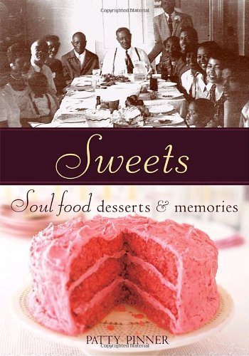 Books : Sweets: Soul Food Desserts and Memories by Patty Pinner (2006-11-01)