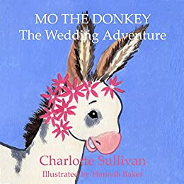 Mo the Donkey: The Wedding Adventure by [Sullivan, Charlotte]