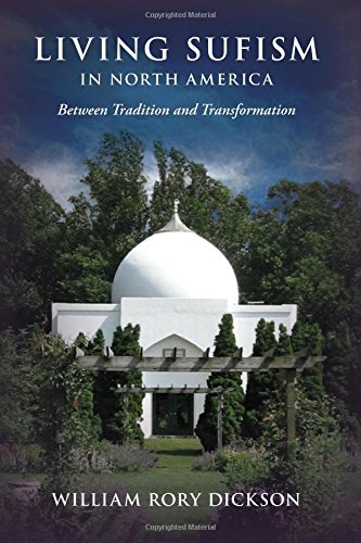 Living Sufism in North America: Between Tradition and Transformation
