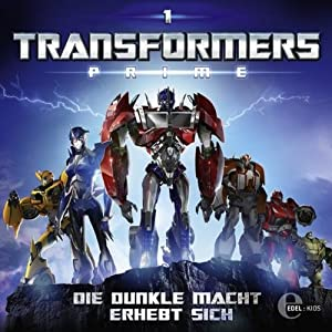 Die dunkle Macht erhebt sich (Transformers Prime 1) Hörspiel