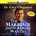 The Marriage You've Always Wanted | Gary Chapman