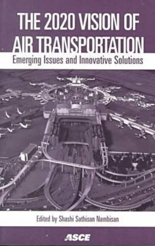 The 2020 Vision of Air Transportation: Emerging Issues and Innovative Solutions : Proceedings of the 26th International Air Transportation Conference, San Francisco, Ca, June 18-21, - Airport Francisco San Shops