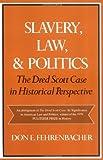 Slavery, Law, and Politics, Don E. Fehrenbacher, 019502883X