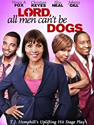 Lord, All Men Can\'t Be Dogs