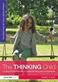 The Thinking Child : Developing competence and understanding in the early Years, May, Pamela, 0415521912