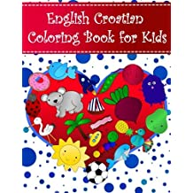 English Croatian Coloring Book For Kids: Bilingual dictionary over 300 pictures to color with fruits vegetables animals food family nature transportation sports household objects shapes colors insects holidays numbers. A fun way to learn vocabulary with illustrations and workbook practice space